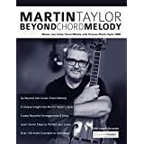 Martin Taylor Beyond Chord Melody: Master Jazz Guitar Chord Melody with Virtuoso Martin Taylor MBE (English Edition)