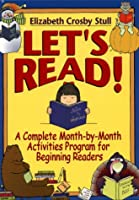 Let's Read!: A Complete Month-by-Month Activities Program for Beginning Readers