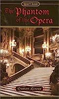 The Phantom of the Opera: Centennial Edition (Signet Classics)