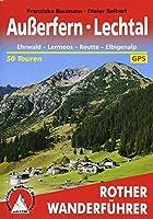 Ausserfern - Lechtal: Ehrwald - Lermoos - Reutte - Elbigenalp. 50 Touren. Mit GPS-Tracks