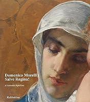 Domenico Morelli. Salve Regina!