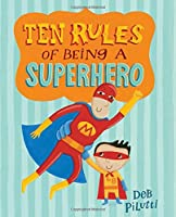 Ten Rules of Being a Superhero (Christy Ottaviano Books)