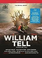 Gioachino Rossini: William Tell [Gerald Finley; Malin Bystr�m; John Osborn; Antonio Pappano] [Opus Arte: OABD7195D]