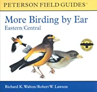 More Birding by Ear Eastern and Central North America: A Guide to Bird-song Identification (Peterson Field Guide Audios)