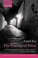 The Practice of Value (The Berkeley Tanner Lectures)