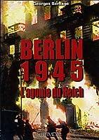 Berlin 1945: L'agonie du Reich