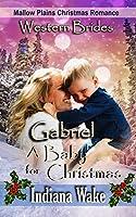 Gabriel - A Baby for Christmas ((Mallow Plains Christmas Romance)