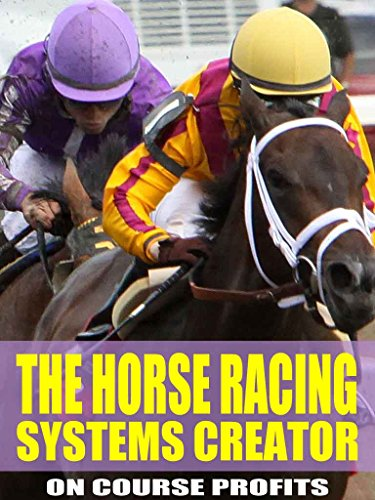 The Horse Racing Systems Creat...