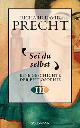 Sei du selbst: Geschichte der Philosophie 3 (German Edition)