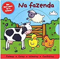 Na Fazenda. Um Livro Para Ler e Brincar