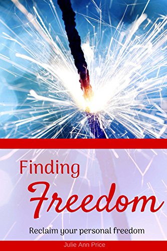 Finding Freedom: Reclaim Your Personal Freedom (English Edition)