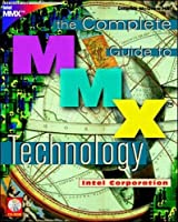 The Complete Guide to MMX Technology