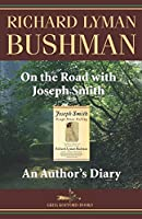 On the Road with Joseph Smith: An Author's Diary