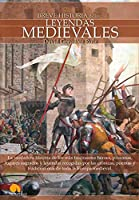 Breve historia de las leyendas medievales/ A short history of medieval legends