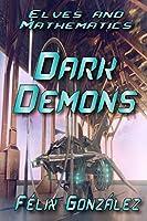 The Elves and Mathematics: The Dark Demons