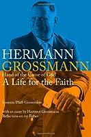 Hermann Grossmann: A Life for the Faith