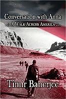 Conversation With Anna: A Walk Across America