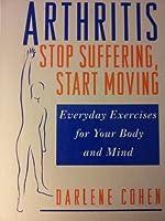 Arthritis: Stop Suffering, Start Moving