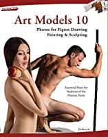 Art Models 10: Photos for Figure Drawing, Painting, & Sculpting
