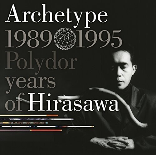 [画像:Archetype | 1989-1995 Polydor years of Hirasawa]