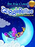 The GiggleBellies Sweet Songs & Lullabies