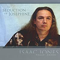 The Seduction of Josephine by Isaac Jones (2004-05-03)