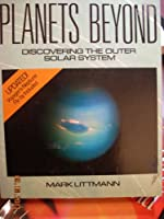 Planets Beyond: Discovering the Outer Solar System (Wiley Science Edition)