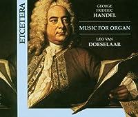 Georg Frideric Handel: Music for Organ by Leo van Doeselaar - organ (2006-10-01)