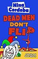 Dead Men Don't Flip (Martin and Owen Funny, Romantic Mysteries)