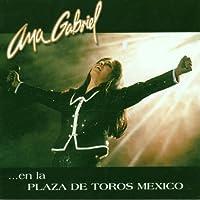 En La Plaza De Toros Mexico by Ana Gabriel (1998-09-24)