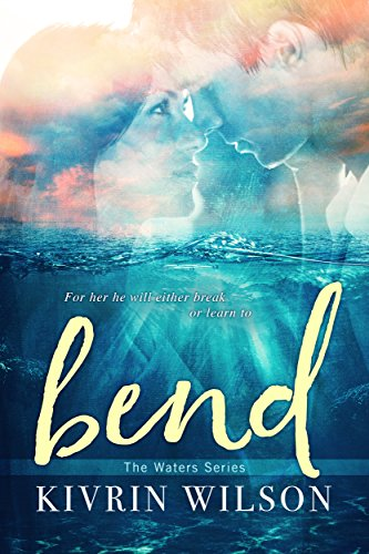 Bend (Waters Book 1) (English Edition)