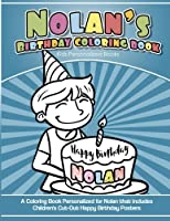 Nolan's Birthday Coloring Book Kids Personalized Books: A Coloring Book Personalized for Nolan That Includes Children's Cut Out Happy Birthday Posters