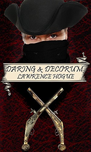 Daring and Decorum: A Highwayman Novel (English Edition)