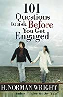 101 Questions to Ask Before You Get Engaged (Wright, H. Norman)