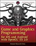 Game and Graphics Programming for iOS and Android with OpenGL ES 2.0 (Wrox Programmer to Programmer)
