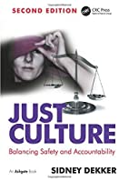 Just Culture: Balancing Safety and Accountability by Sidney Dekker(2016-04-09)