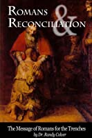 Romans & Reconciliation: The Message of Romans for the Trenches