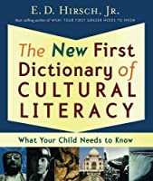 The New First Dictionary of Cultural Literacy: What Your Child Needs to Know by E. D. Hirsch Professor of English(2004-08-30)