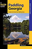 Falcon Guide Paddling Georgia: A Guide to the State's Best Paddling Routes (Where to Paddle)