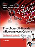 Phosphorus(III)Ligands in Homogeneous Catalysis: Design and Synthesis