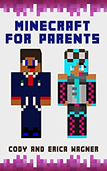 Minecraft for Parents by [Wagner, Cody, Wagner, Erica]