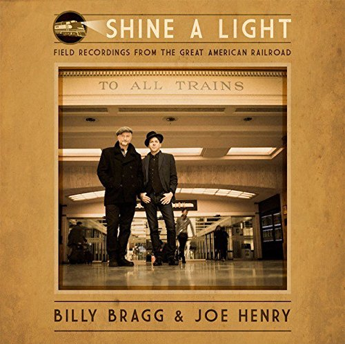 SHINE A LIGHT: FIELD RECORDINGS FROM THE GREAT AMERICAN RAILROAD (IMPORT)