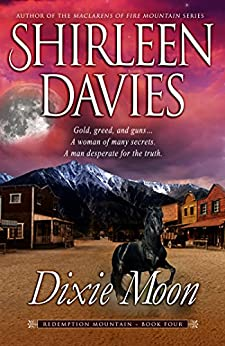 Dixie Moon (Redemption Mountain Historical Western Romance Book 4) by [Davies, Shirleen]
