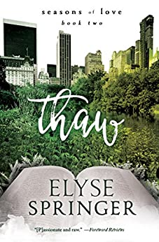 Thaw (Seasons of Love Book 2) by [Springer, Elyse]