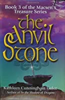 The Anvil Stone (Macsen's Treasure)