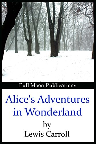 Alice's Adventures in Wonderland (Illustrated): Formatted version with illustrations for each chapter (English Edition)