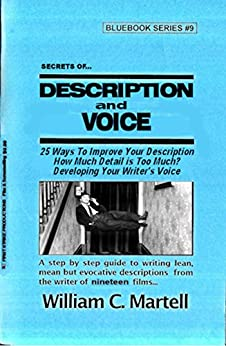 Secrets Of Description & Voice (Screenwriting Blue Books Book 9) by [Martell, William C.]