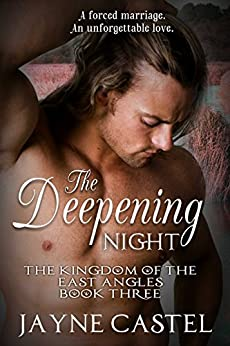 The Deepening Night (The Kingdom of the East Angles Book 3) by [Castel, Jayne]