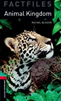 Oxford Bookworms Library Factfiles: Level 3:: Animal Kingdom: True Stories