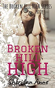Broken Hill High: The Broken Hill High Series (Book 1) by [Anne, Sheridan]